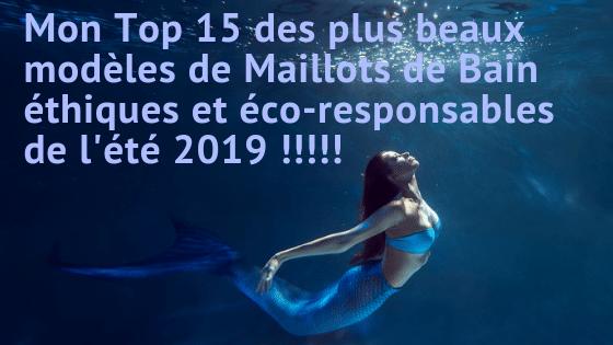 Mon Top 15 des plus beaux modèles de maillots de bain éthiques et éco-responsables de l'été 2019 !!