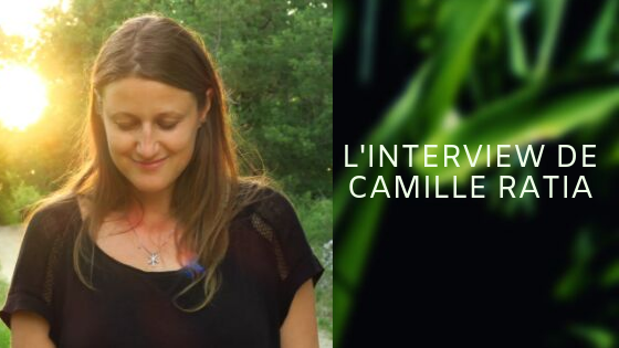 INTERVIEW DE CAMILLE RATIA