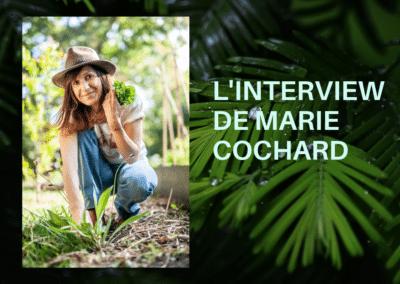 INTERVIEW DE MARIE COCHARD