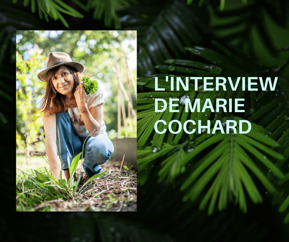 INTERVIEW DE MARIE COCHARD