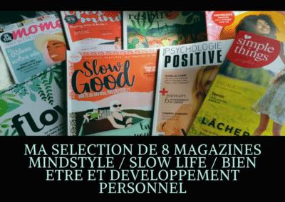 MA SELECTION DE 8 MAGAZINES MINDSTYLE / SLOW LIFE / BIEN ETRE ET DEVELOPPEMENT PERSONNEL