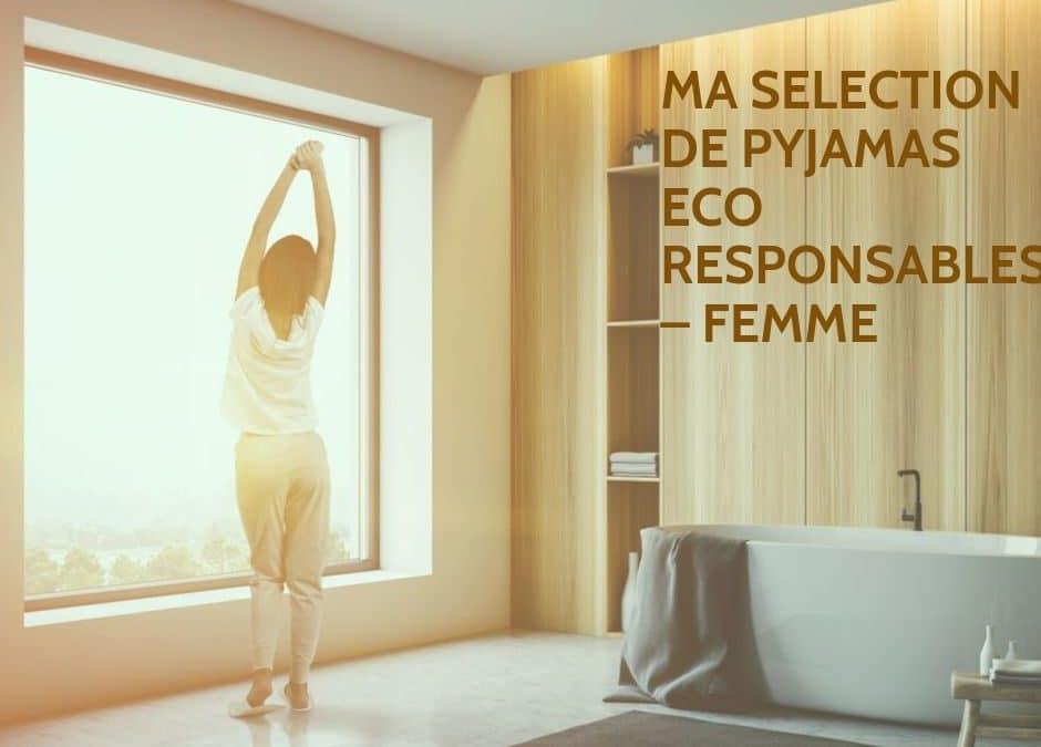 MA SELECTION DE PYJAMAS ECO RESPONSABLES POUR FEMMES