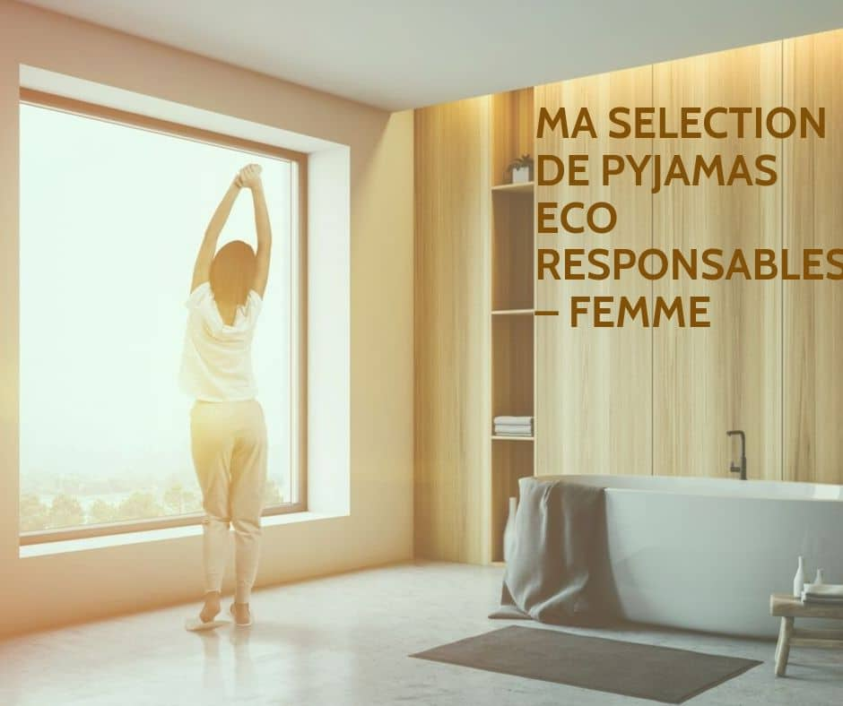 Ma sélection de pyjamas éco-responsables pour femmes