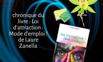 Loi d'attraction : Mode d'emploi ! de Laure Zanella