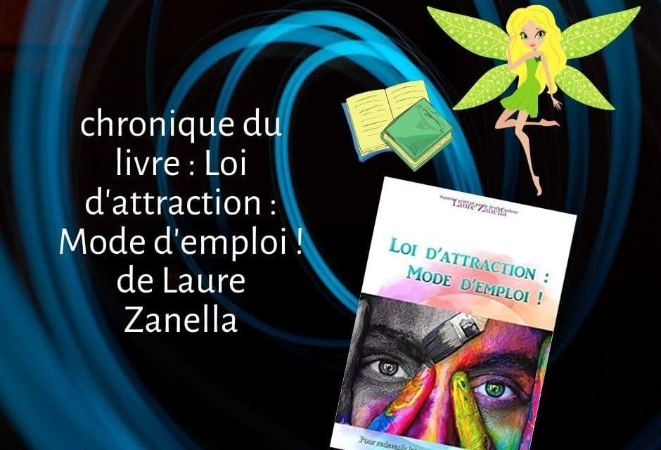 Loi d'attraction : Mode d'emploi ! de Laure Zanella