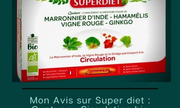 Mon Avis sur Super Diet Quatuor – Circulation bio
