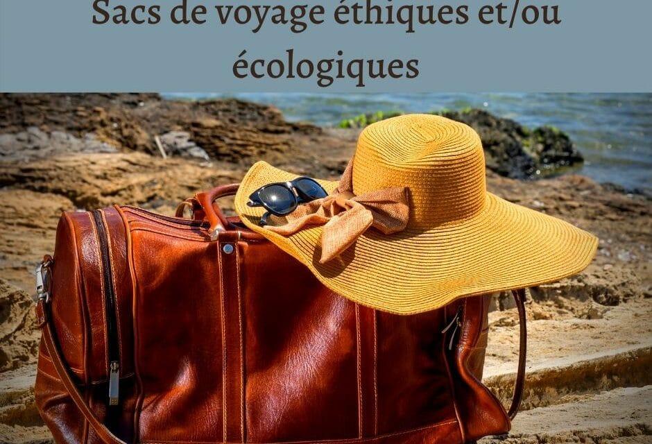 Sacs de voyage éthiques et/ou écologiques