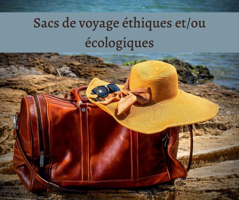 Sacs de voyage éthiques etou écologiques