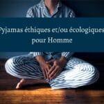 Pyjamas éthiques et/ou écologiques pour Homme