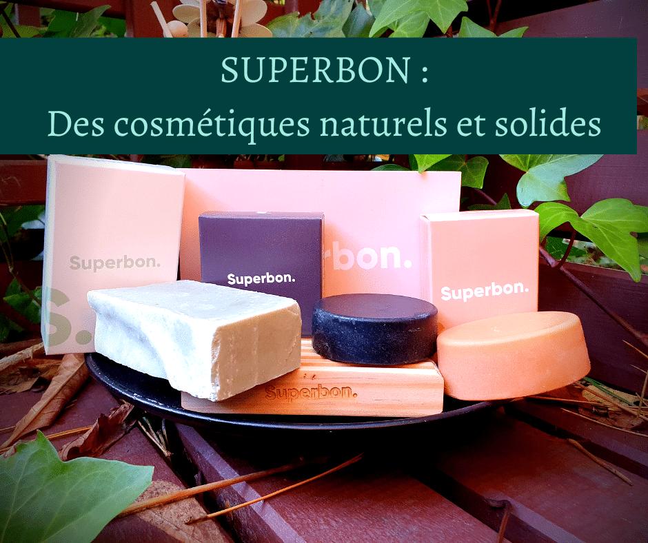 Superbon _ Des cosmétiques naturels et solides