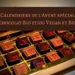 Calendriers de l'Avent spécial chocolat Bio et/ou Vegan et Bio