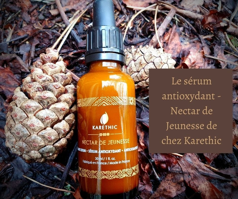 - Le sérum antioxydant - Nectar de Jeunesse de chez Karethic -