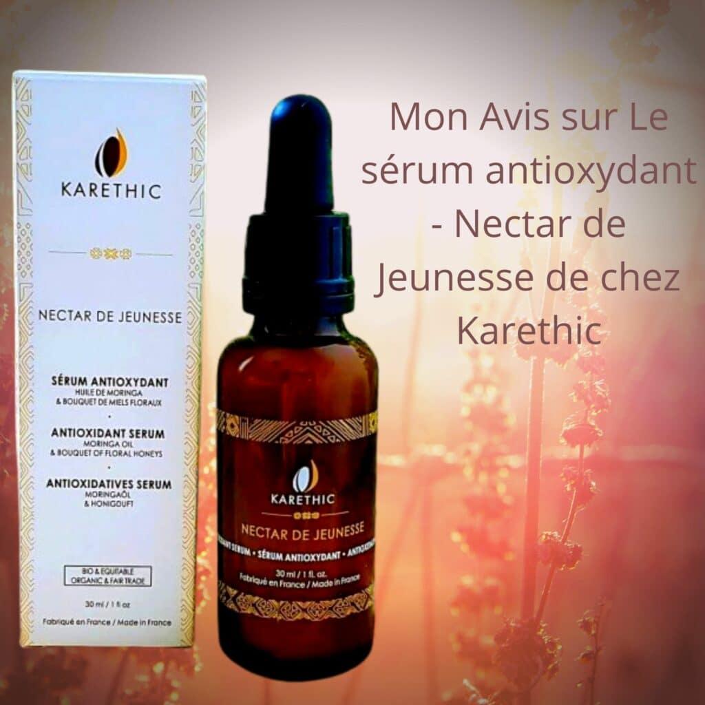 Le sérum antioxydant - Nectar de Jeunesse de chez Karethic