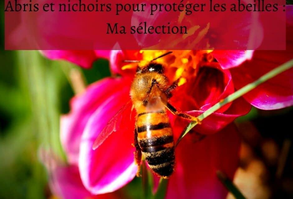 Abris et nichoirs pour protéger les abeilles : Ma sélection